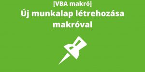 Excelmarketing - Excel VBA makró blog - Új munkalap létrehozása makróval