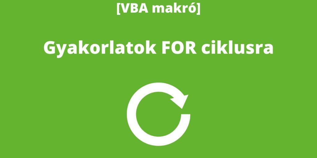 Gyakorlatok FOR ciklusra Excel VBA-ban