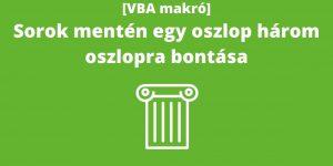 Excelmarketing - Excel VBA makró blog - Egy oszlop három oszlopra bontása makróval