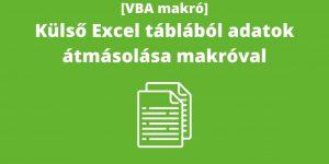 Excelmarketing - Excel VBA makró blog -Külső Excel táblából adatok átmásolása makróval