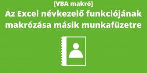 Excelmarketing - Excel VBA makró blog - Névkezelő makróval másik munkafüzetre – Olvasói kérés #2