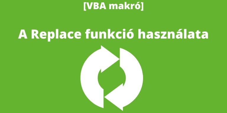replace funkció használta Excel VBA-ban